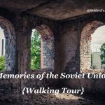 Memories of the Soviet Union {Walking Tour}